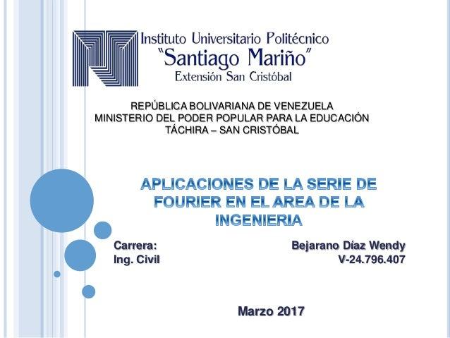 Carrera: Bejarano Díaz Wendy Ing. Civil V-24.796.407 REPÚBLICA BOLIVARIANA DE VENEZUELA MINISTERIO DEL PODER POPULAR PARA ...
