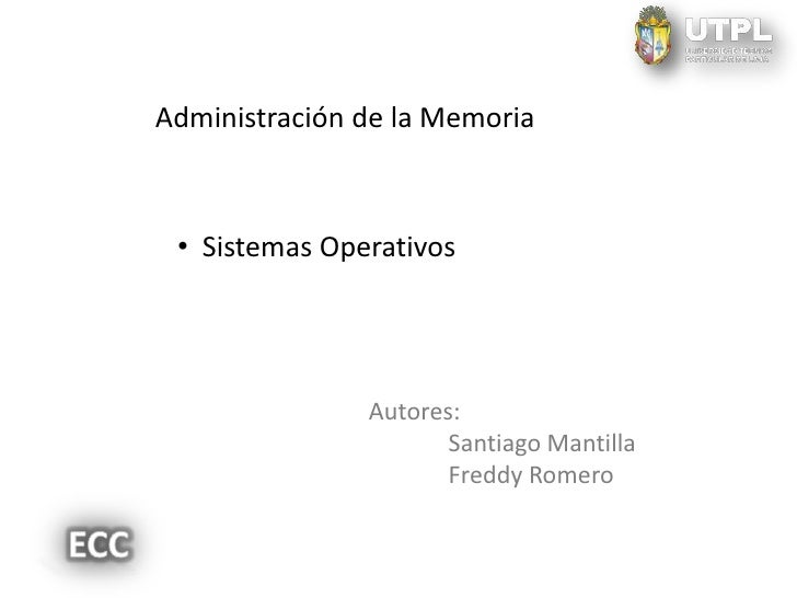 Administración de la Memoria • Sistemas Operativos               Autores:                      Santiago Mantilla          ...