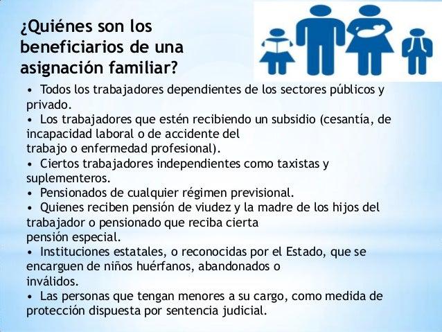 ¿Quiénes son los beneficiarios de una asignación familiar? • Todos los trabajadores dependientes de los sectores públicos ...