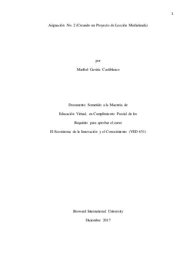 1 Asignación No. 2 (Creando un Proyecto de Lección Mediatizada) por Maribel Gaviria Castiblanco Documento Sometido a la Ma...