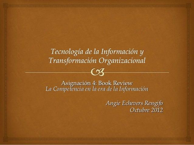 Asignación 4: Book ReviewLa Competencia en la era de la Información                        Angie Echevers Rengifo         ...