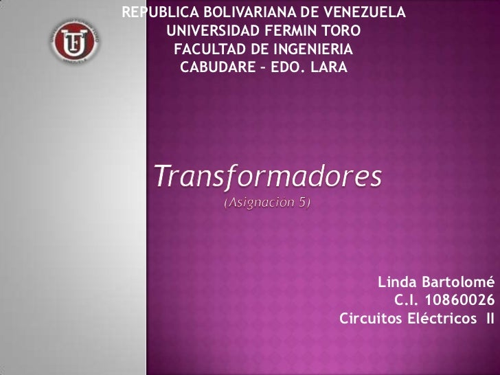 REPUBLICA BOLIVARIANA DE VENEZUELA     UNIVERSIDAD FERMIN TORO      FACULTAD DE INGENIERIA       CABUDARE – EDO. LARA     ...