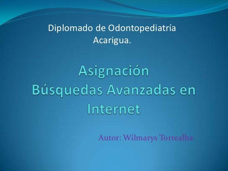 Diplomado de Odontopediatría         Acarigua.           Autor: Wilmarys Torrealba