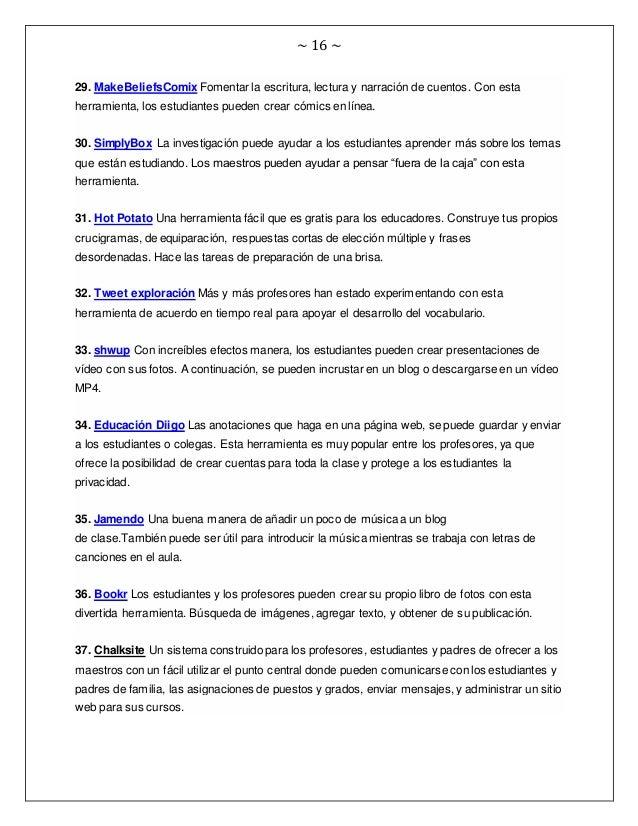 ~ 16 ~ 29. MakeBeliefsComix Fomentar la escritura, lectura y narración de cuentos. Con esta herramienta, los estudiantes p...