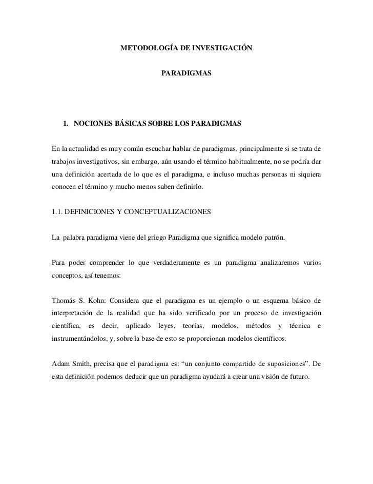 METODOLOGÍA DE INVESTIGACIÓN                                         PARADIGMAS    1. NOCIONES BÁSICAS SOBRE LOS PARADIGMA...