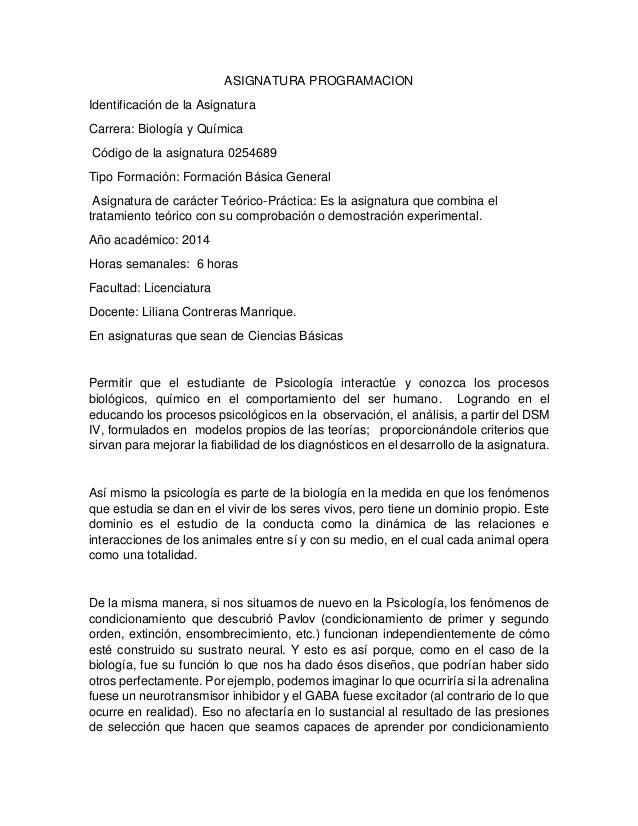 ASIGNATURA PROGRAMACION Identificación de la Asignatura Carrera: Biología y Química Código de la asignatura 0254689 Tipo F...