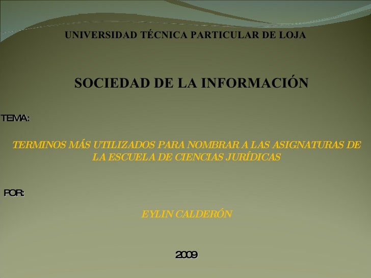 UNIVERSIDAD TÉCNICA PARTICULAR DE LOJA               SOCIEDAD DE LA INFORMACIÓN  TEMA:   TERMINOS MÁS UTILIZADOS PARA NOMB...