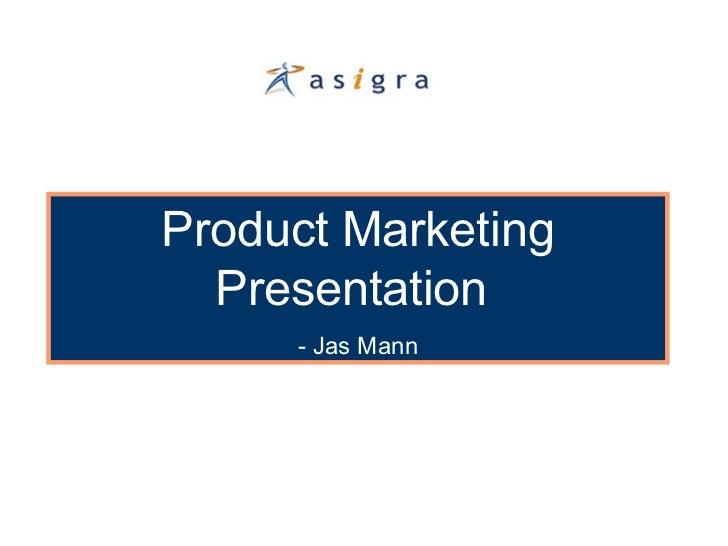 Product Marketing  Presentation     - Jas Mann