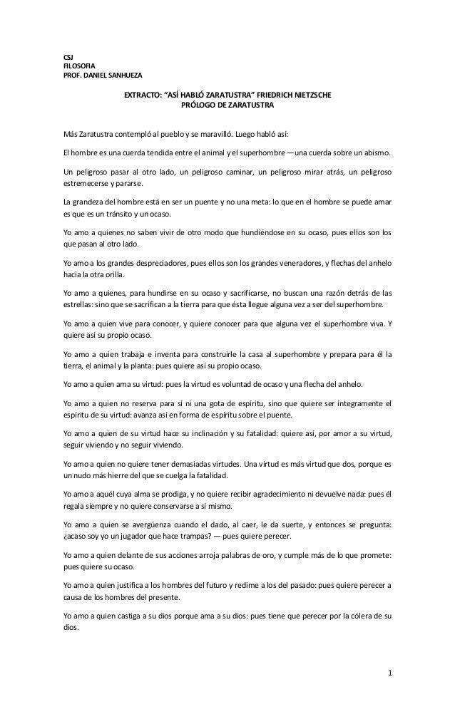 """1  CSJ  FILOSOFIA  PROF. DANIEL SANHUEZA  EXTRACTO: """"ASÍ HABLÓ ZARATUSTRA"""" FRIEDRICH NIETZSCHE  PRÓLOGO DE ZARATUSTRA  Más..."""