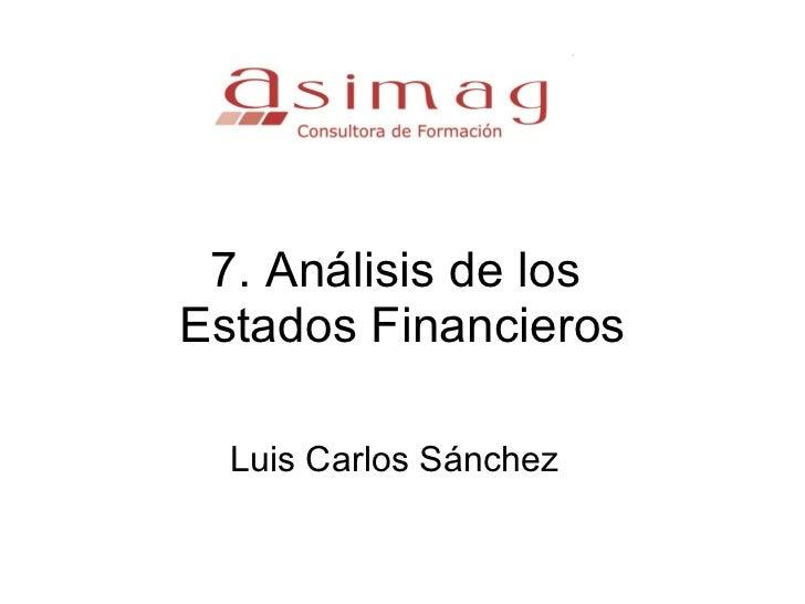 7. Análisis de los  Estados Financieros Luis Carlos Sánchez