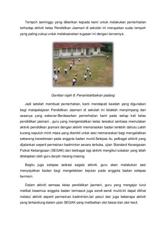 Tempoh seminggu yang diberikan kepada kami untuk melakukan pemerhatianterhadap aktiviti kelas Pendidikan Jasmani di sekola...