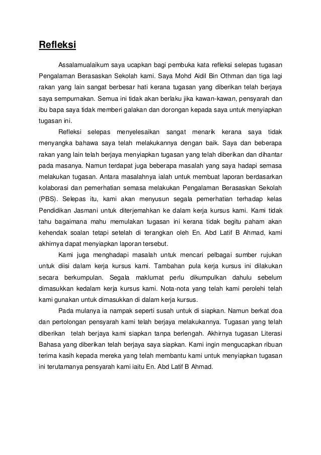 Refleksi       Assalamualaikum saya ucapkan bagi pembuka kata refleksi selepas tugasanPengalaman Berasaskan Sekolah kami. ...
