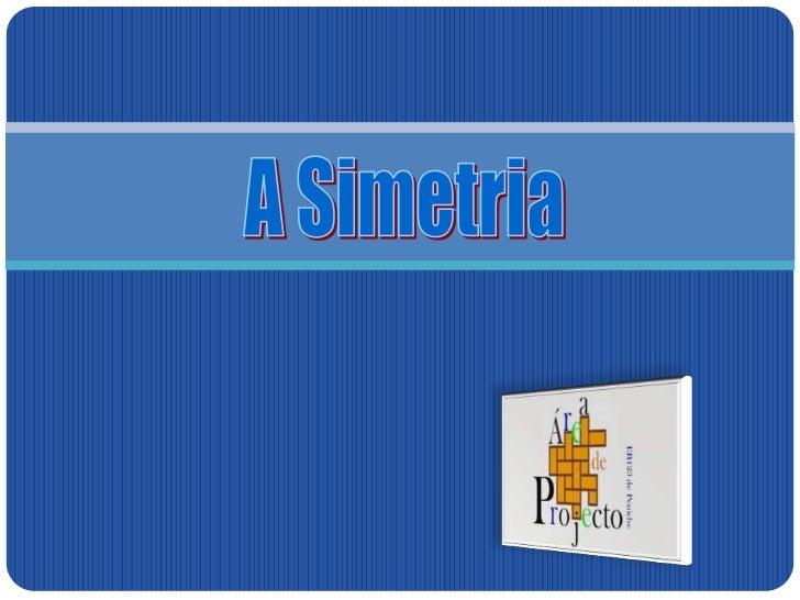 A Simetria<br />