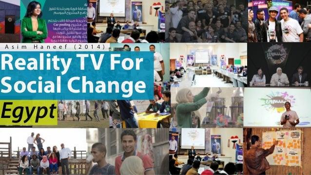 Reality TV For Social Change A s i m H a n e e f ( 2 0 1 4 ) Egypt