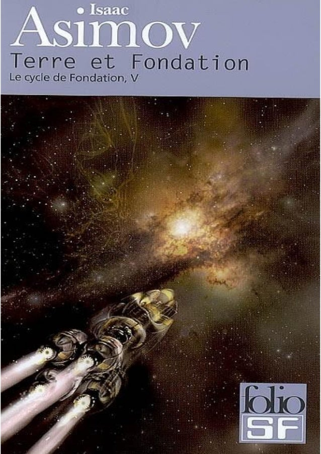 Isaac Asimov CYCLE FONDATION TOME 7 TERRE ET FONDATION (Foundation and Earth – 1986) Traduction de Jean Bonnefoy