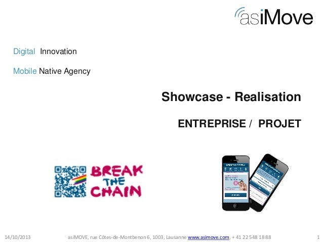 Digital Innovation Mobile Native Agency  Showcase - Realisation ENTREPRISE / PROJET  14/10/2013  asiMOVE, rue Côtes-de-Mon...
