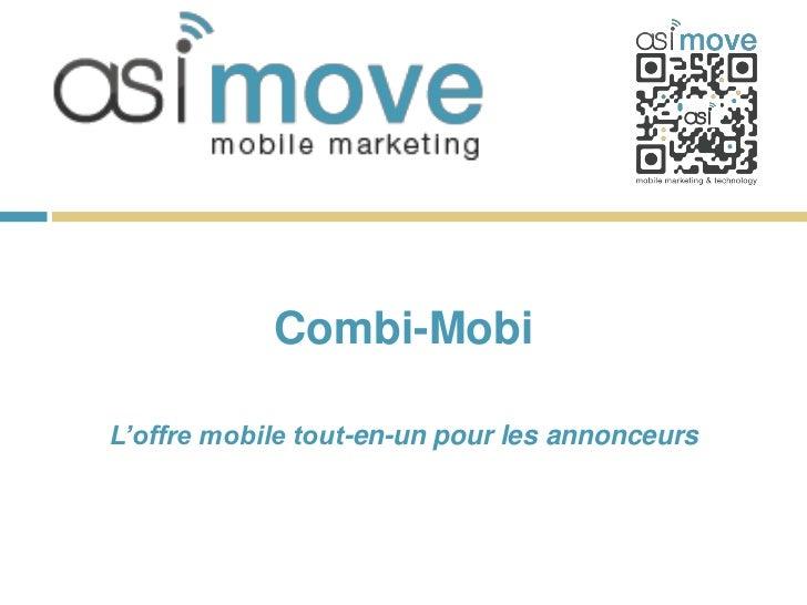 Combi-MobiL'offre mobile tout-en-un pour les annonceurs