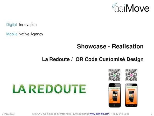 Digital Innovation Mobile Native Agency  Showcase - Realisation La Redoute / QR Code Customisé Design  14/10/2013  asiMOVE...
