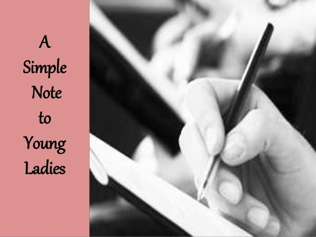 A Simple Note to Young Ladies