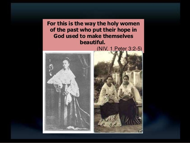 For this is the way the holy women of the past who put their hope in God used to make themselves beautiful. (NIV, 1 Peter ...