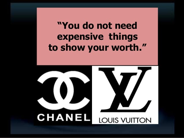 """""""You do not need expensive things to show your worth."""""""