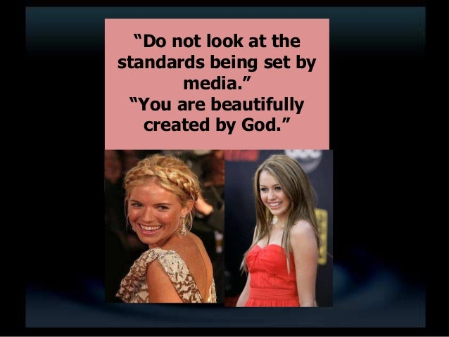 """""""Do not look at the standards being set by media."""" """"You are beautifully created by God."""""""