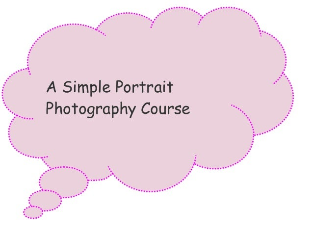 A Simple Portrait Photography Course