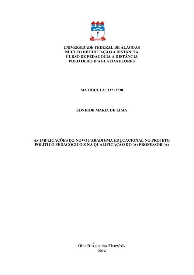 UNIVERSIDADE FEDERAL DE ALAGOAS  NUCLEO DE EDUCAÇÃO A DISTÂNCIA  CURSO DE PEDAGOGIA A DISTÂNCIA  POLO OLHO D'ÁGUA DAS FLOR...
