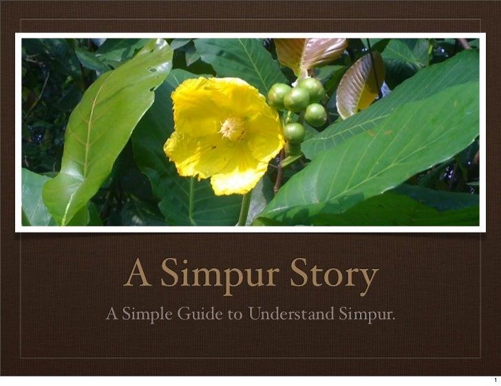 A Simpur StoryA Simple Guide to Understand Simpur.                                       1
