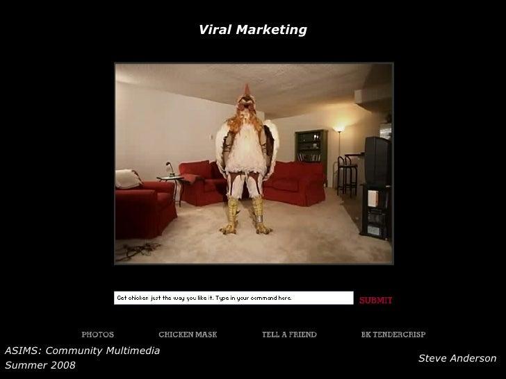 Viral Marketing ASIMS: Community Multimedia Summer 2008   Steve Anderson