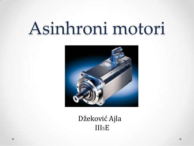 Asinhroni motori     Džeković Ajla         III5E