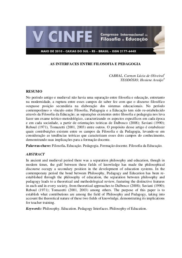 AS INTERFACES ENTRE FILOSOFIA E PEDAGOGIA CABRAL, Carmen Lúcia de Oliveirali TEODÓSIO, Hosiene Araújoii RESUMO No períod...