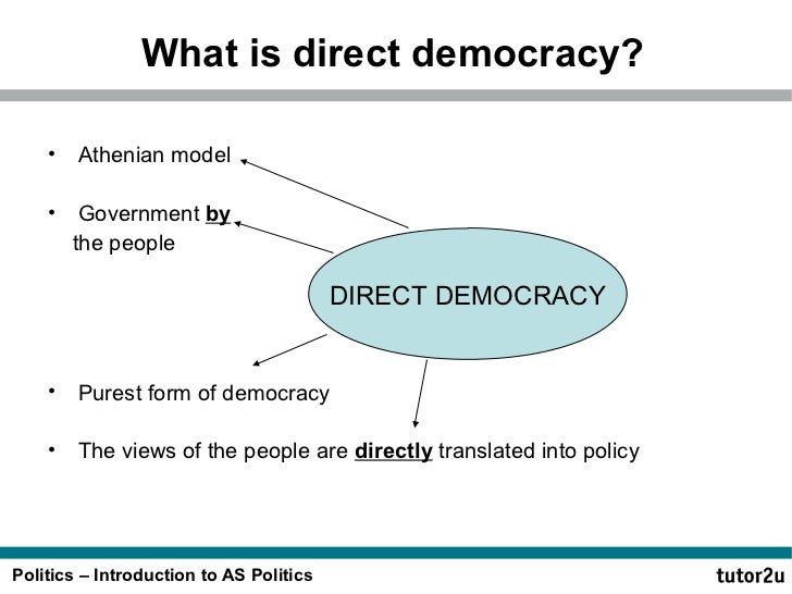 is direct democracy good for state government essay Get an answer for 'would it be better for the united states to have a direct democracy have good advisors consider government with a direct democracy.