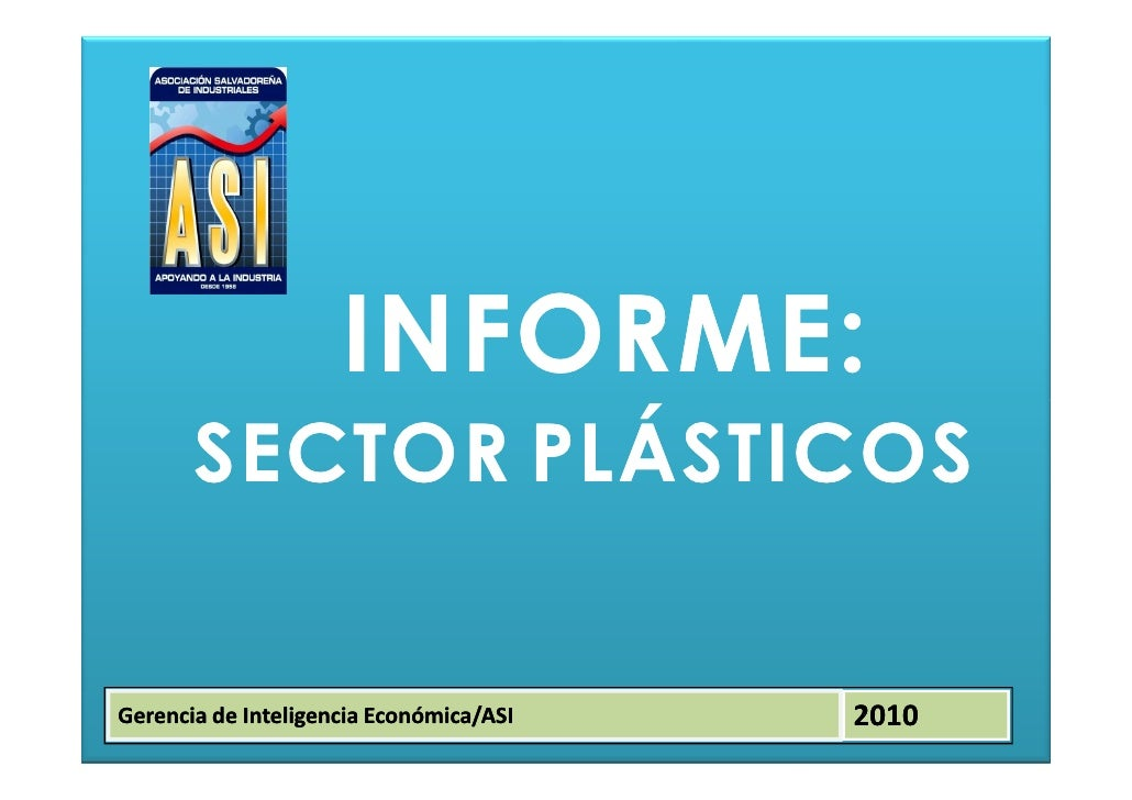 INFORME:        SECTOR PLÁSTICOS  Gerencia de Inteligencia Económica/ASI   2010