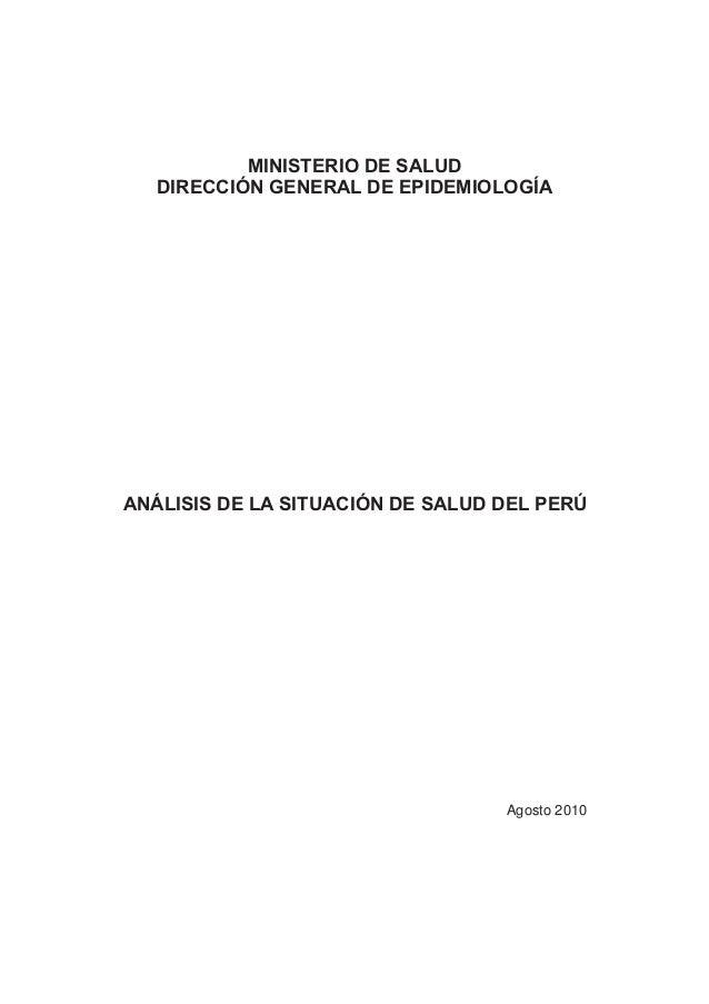 MINISTERIO DE SALUD DIRECCIÓN GENERAL DE EPIDEMIOLOGÍA ANÁLISIS DE LA SITUACIÓN DE SALUD DEL PERÚ Agosto 2010