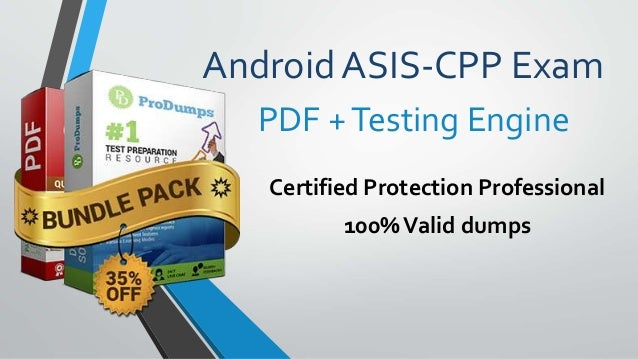 Android ASIS-CPP Exam Certified Protection Professional 100%Valid dumps PDF +Testing Engine