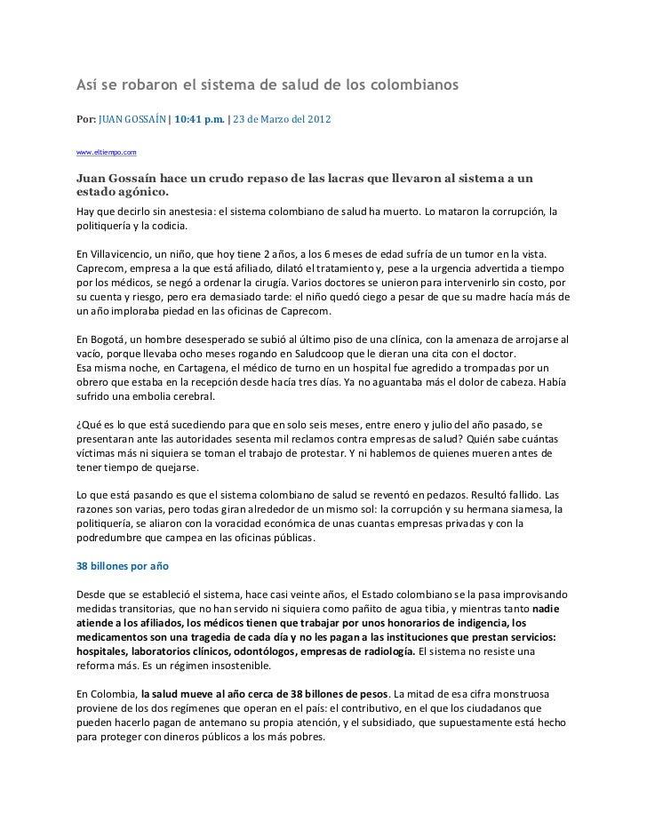 Así se robaron el sistema de salud de los colombianosPor: JUAN GOSSAÍN   10:41 p.m.   23 de Marzo del 2012www.eltiempo.com...