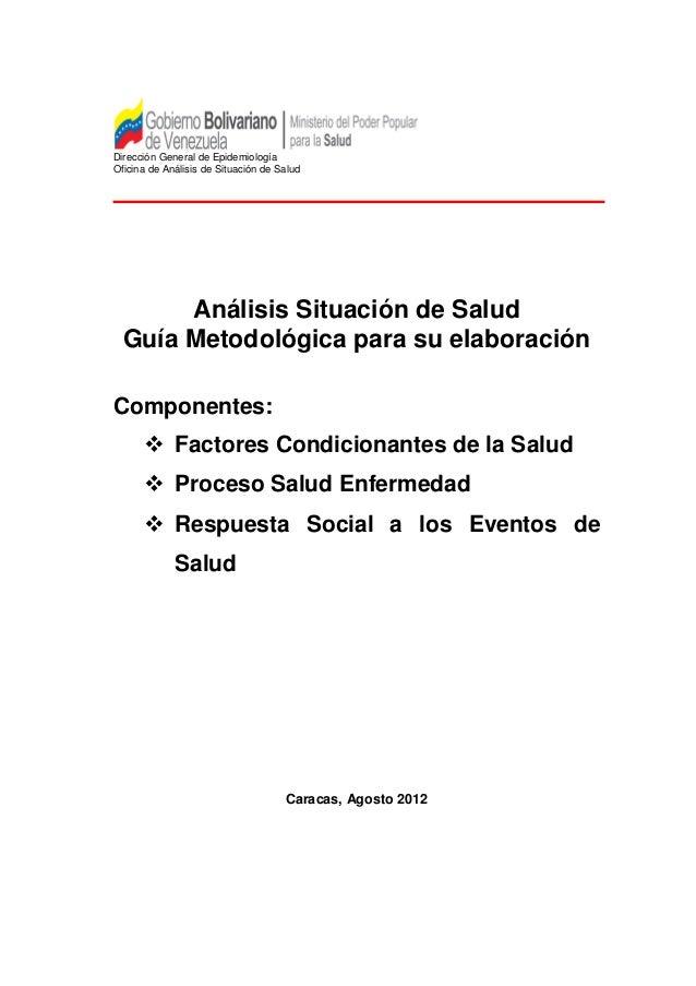 Dirección General de Epidemiología Oficina de Análisis de Situación de Salud Análisis Situación de Salud Guía Metodológica...