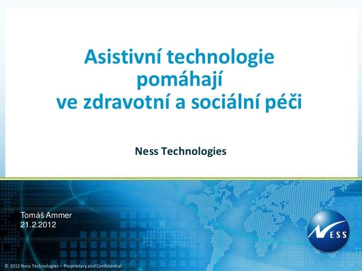Asistivní technologie                                 pomáhají                        ve zdravotní a sociální péči        ...