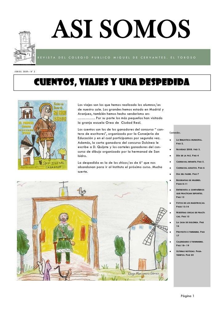 ASI SOMOS                       REVISTA DEL COLEGIO PUBLICO MIGUEL DE CERVANTES. EL TOBOSO    JUNIOL 20 09 – Nº 3         ...