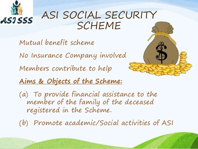 social security schemes Two key factors underpin the successful implementation of social protection  schemes: simplicity and the level of investment firstly, the simpler the scheme,  the.
