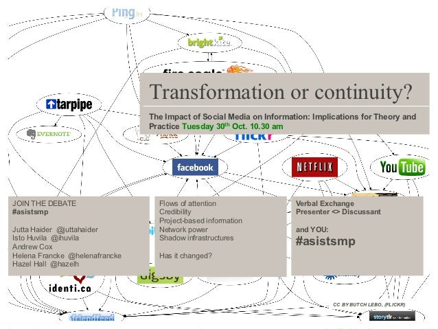 Transformation or continuity?                                The Impact of Social Media on Information: Implications for T...