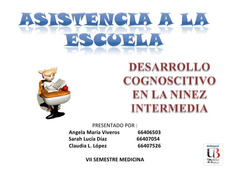 PRESENTADO POR : Angela María Viveros  66406503 Sarah Lucía Díaz  66407054  Claudia L. López  66407526 VII SEMESTRE MEDICINA