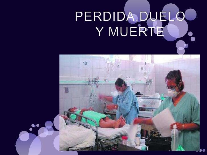 PERDIDA,DUELO Y MUERTE<br />