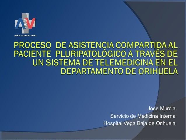 Jose Murcia Servicio de Medicina Interna Hospital Vega Baja de Orihuela