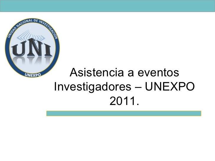 Asistencia eventos investigadores UNEXPO2011