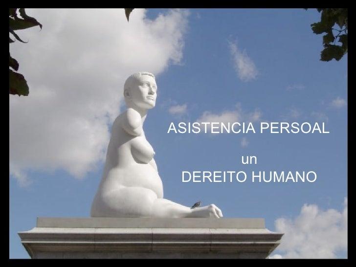 ASISTENCIA PERSOAL un DEREITO HUMANO