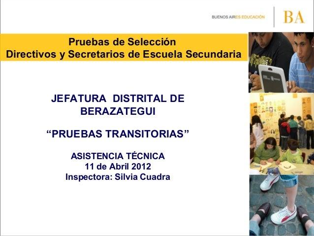 """Pruebas de SelecciónDirectivos y Secretarios de Escuela SecundariaJEFATURA DISTRITAL DEBERAZATEGUI""""PRUEBAS TRANSITORIAS""""AS..."""
