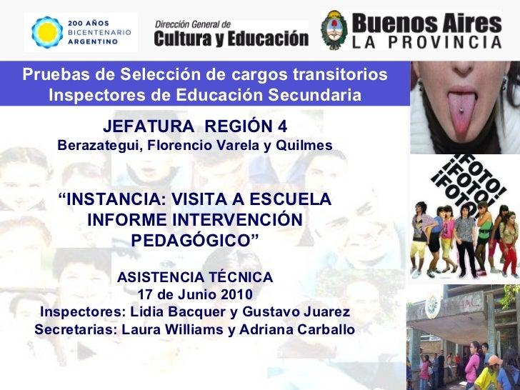 Pruebas de Selección de cargos transitorios Inspectores de Educación Secundaria JEFATURA  REGIÓN 4 Berazategui, Florencio ...