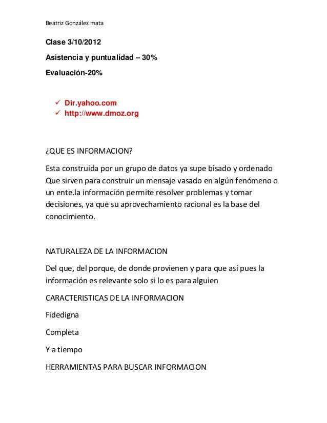Beatriz González mataClase 3/10/2012Asistencia y puntualidad – 30%Evaluación-20%    Dir.yahoo.com    http://www.dmoz.org...